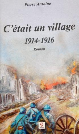 C'ÉTAIT UN VILLAGE, 1914-1916